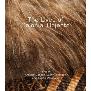Lives of Colonial Objects, The