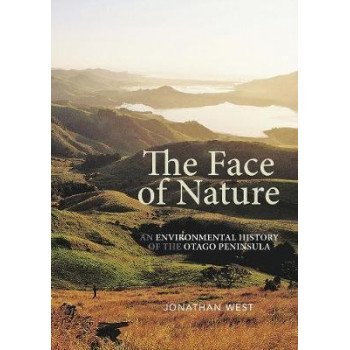 Face of Nature: An environmental history of the Otago Peninsula