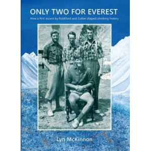 Only Two for Everest: How a first ascent by Riddiford and Cotter shaped mountaineering history