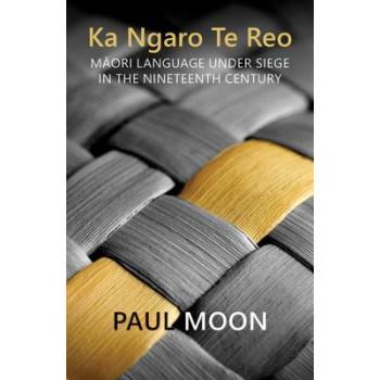 Ka Ngaro Te Reo: Maori Language Under Siege in the 19th Century