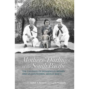 Mothers' Darlings of the South Pacific: Children of Indigenous Women and US Servicemen WWII