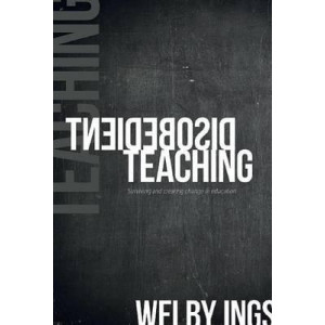 Disobedient Teaching: Surviving & Creating Change in Education: 2017