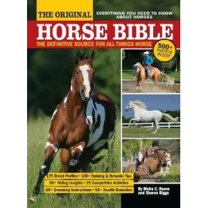 Original Horse Bible: The Definitive Source for All Things Horse