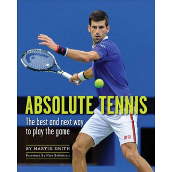 Absolute Tennis: The Best and Next Way to Play the Game