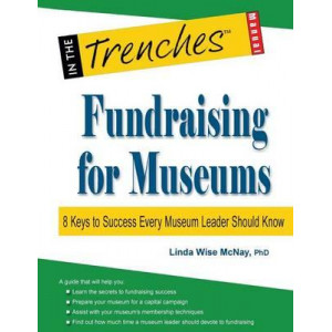 Fundraising for Museums: 8 Keys to Success Every Museum Leader Should Know