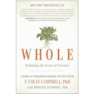 Whole : Rethinking the Science of Nutrition