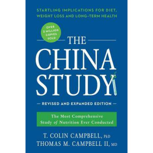 China Study: The Most Comprehensive Study of Nutrition Ever Conducted