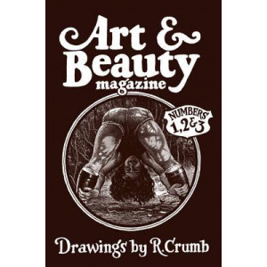 Art & Beauty Magazine - Numbers 1, 2 & 3: Drawings by R. Crumb: Numbers 1, 2 & 3