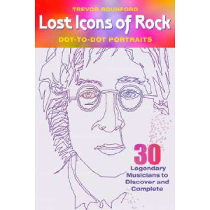 Lost Icons of Rock Dot-to-Dot: 30 Legendary Musicians to Discover and Complete
