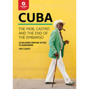 Cuba: The Mob, Castro, & the End of the Embargo
