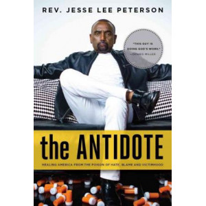 Antidote: Healing America from the Poison of Hate, Blame and Victimhood