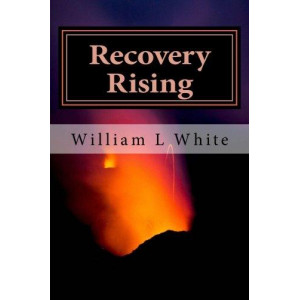 Recovery Rising: A Retrospective of Addiction Treatment and Recovery Advocacy