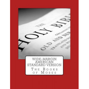 Wide-Margin American Standard Version Old Testament: The Books of Moses