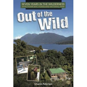 Out of the Wild: Seven Years in the Wilderness, Hollyford Track, Fiordland National Park