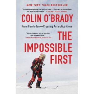 Impossible First: From Fire to Ice-Crossing Antarctica Alone