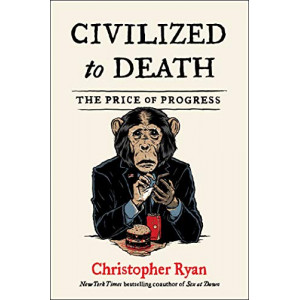 Civilized to Death: The Price of Progress
