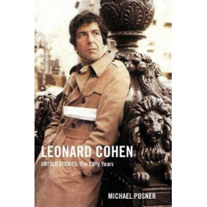 Leonard Cohen, Untold Stories: The Early Years