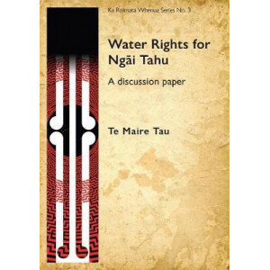 Water Rights for Ngai Tahu: A discussion paper