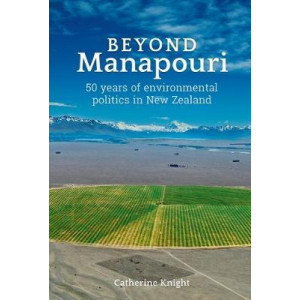 Beyond Manapouri: 50 years of environmental politics in New Zealand