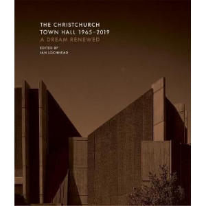 Christchurch Town Hall 1965-2019: A dream renewed, The
