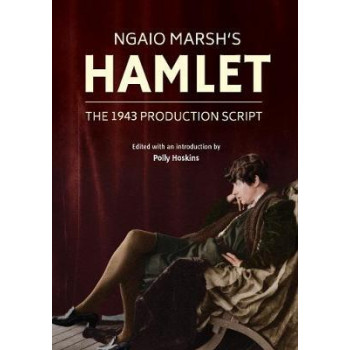 Ngaio Marsh's Hamlet: The 1943 production script