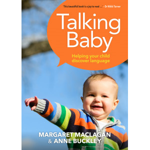 Talking Baby: How to Help Your Child Discover Language