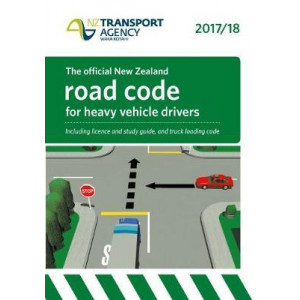 Official New Zealand Road Code for Heavy Vehicle Drivers