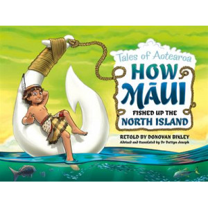 How Maui Fished Up the North Island: Tales of Aotearoa