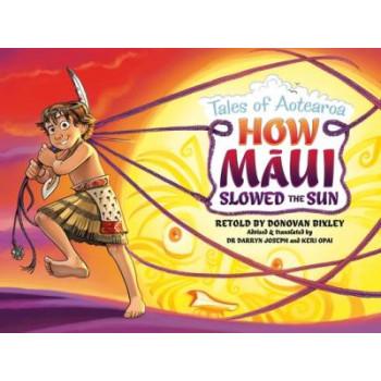 How Maui Slowed the Sun: Tales of Aotearoa 2