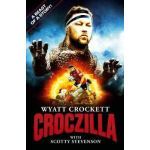 Croczilla: The Wyatt Crockett Story