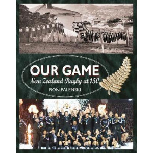 Our Game: Rugby at 150