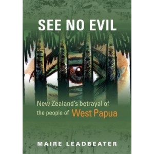 See No Evil: New Zealand's Betrayal of the People of West Papua