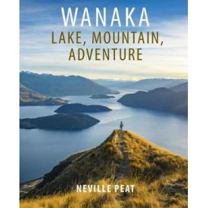 Wanaka: Lake, Mountain, Adventure