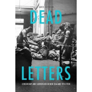 Dead Letters: Censorship and subversion in New Zealand 1914-1920