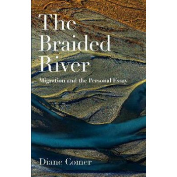 Braided River: Migration and the Personal Essay: 2019