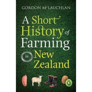 Short History of Farming in New Zealand, A