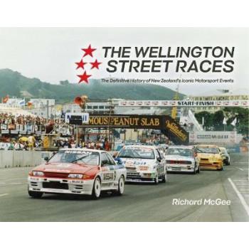 Wellington Street Races:  Definitive History of New Zealand's Iconic Motorsport Events