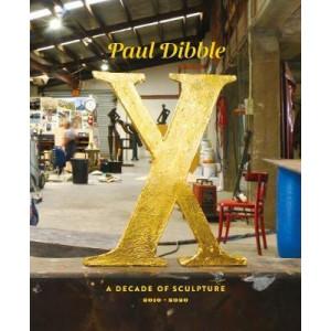 Paul Dibble X:  Decade of Sculpture 2010-2020