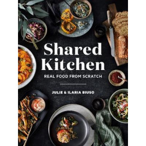 Shared Kitchen: Real Food From Scratch