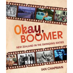 Okay Boomer: New Zealand In The Swinging Sixties