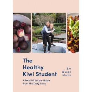 Healthy Kiwi Student:  Food, Fitness and Lifestyle Guide from the Tasty Twins