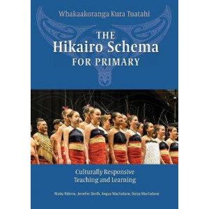 Hikairo Schema for Primary, The: Culturally responsive teaching and learning
