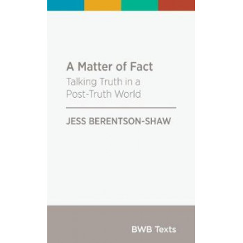 Matter Of Fact: Talking Truth in a Post-Truth World: 2018