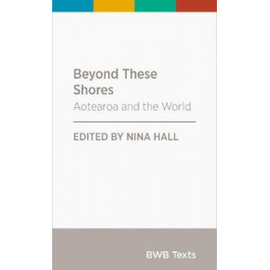 Beyond These Shores: Aotearoa and the World: 2019