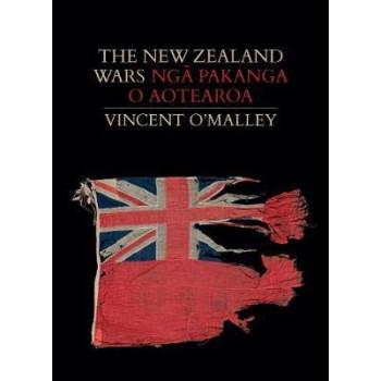 New Zealand Wars   Nga Pakanga o Aotearoa, The
