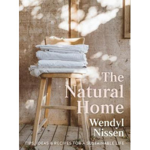 Natural Home: Tips, Ideas & Recipes for a Sustainable Life