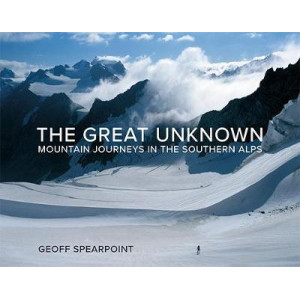Great Unknown, The: Mountain Journeys in the Southern Alps