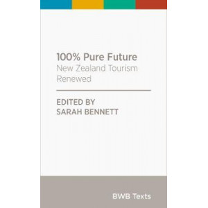 100% Pure Future: New Zealand Tourism Renewed