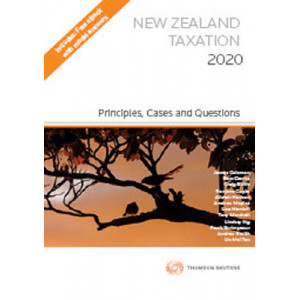 New Zealand Taxation 2020: Principles, Cases and Questions