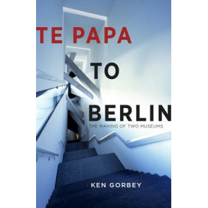 Te Papa to Berlin: The making of two museums